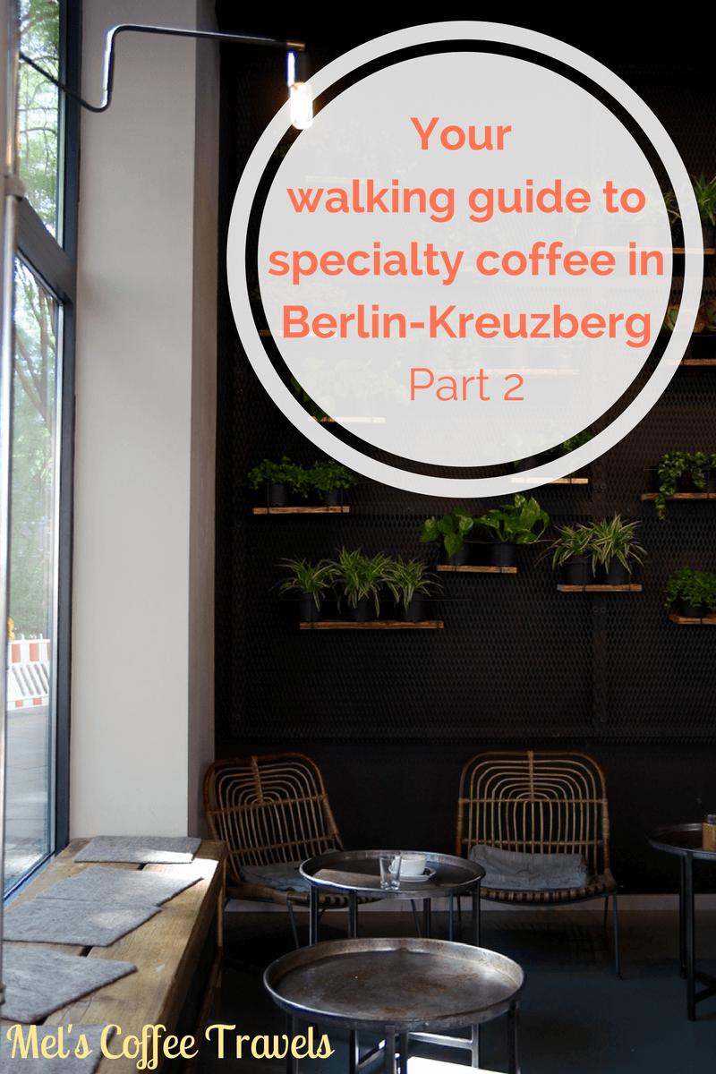 Your walking guide to specialty coffee in Berlin Kreuzberg part 2_pinterest